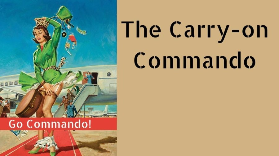 The Carry-on Commando